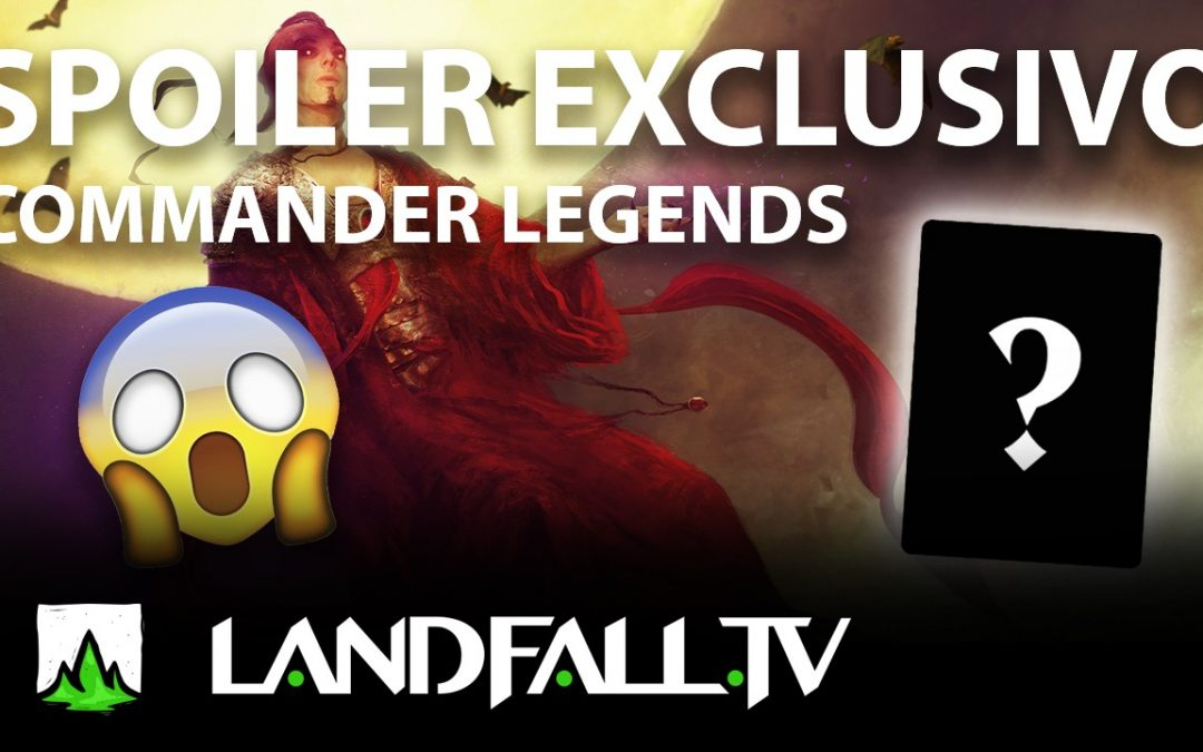 ¡Previews Exclusivos Commander Legends!